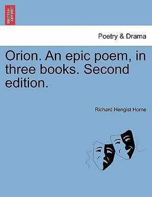 Orion. an Epic Poem, in Three Books. Second Edition.