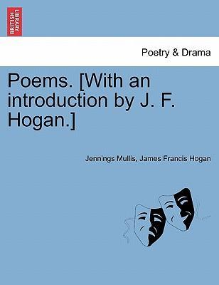 Poems. [With an Introduction by J. F. Hogan.]