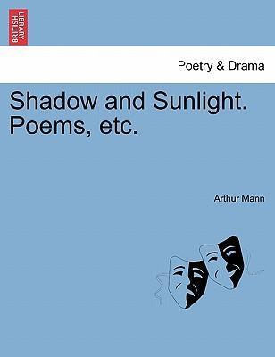 Shadow and Sunlight. Poems, Etc.