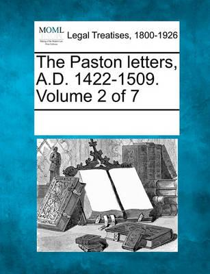 The Paston Letters, A.D. 1422-1509. Volume 2 of 7