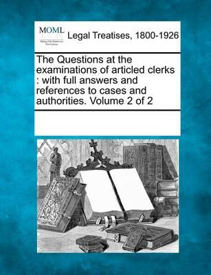 The Questions at the Examinations of Articled Clerks