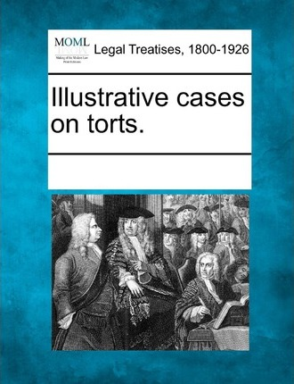 Illustrative Cases on Torts.