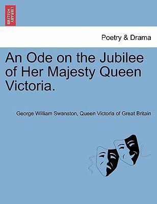 An Ode on the Jubilee of Her Majesty Queen Victoria.