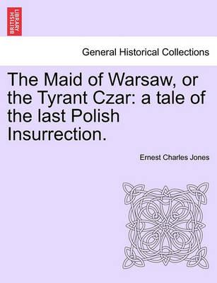 The Maid of Warsaw, or the Tyrant Czar