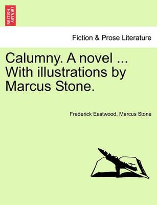 Calumny. a Novel ... with Illustrations by Marcus Stone.