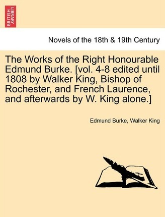 The Works of the Right Honourable Edmund Burke: Volume the Seventh
