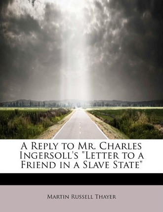 "A Reply to Mr. Charles Ingersoll's ""Letter to a Friend in a Slave State"""