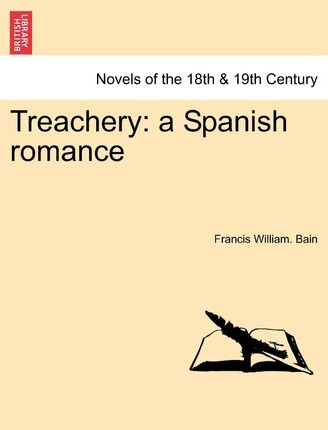 Treachery : A Spanish Romance
