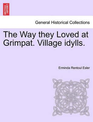 The Way They Loved at Grimpat. Village Idylls.