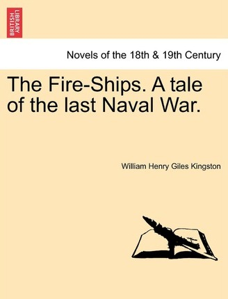 The Fire-Ships. a Tale of the Last Naval War.