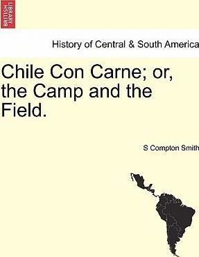 Chile Con Carne; or, the Camp and the Field.