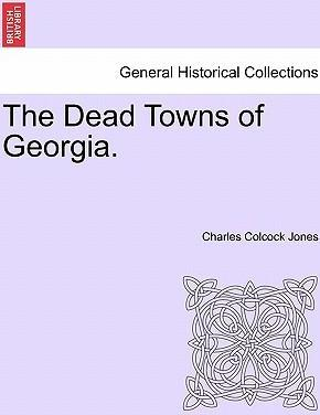 The Dead Towns of Georgia.