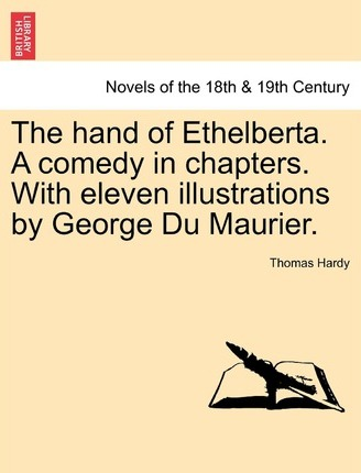 The Hand Of Ethelberta A Comedy In Chapters With Eleven