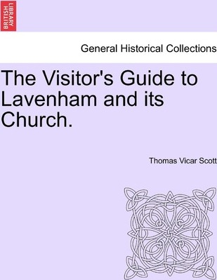 The Visitor's Guide to Lavenham and Its Church.