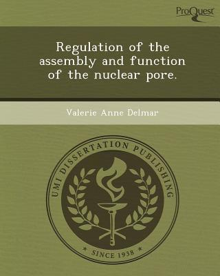 Regulation of the Assembly and Function of the Nuclear Pore