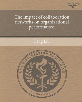 The Impact of Collaboration Networks on Organizational Performance