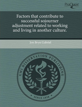Factors That Contribute to Successful Sojourner Adjustment Related to Working and Living in Another Culture