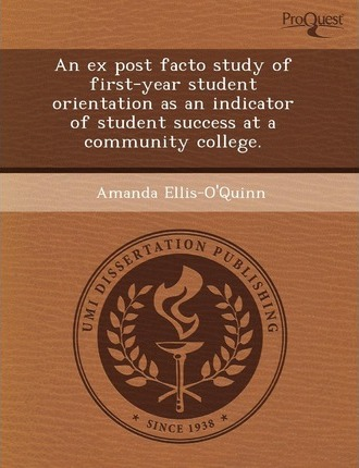 An Ex Post Facto Study of First-Year Student Orientation as an Indicator of Student Success at a Community College