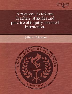 A Response to Reform Teachers' Attitudes and Practice of Inquiry-Oriented Instruction