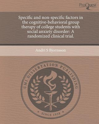Specific and Non-Specific Factors in the Cognitive-Behavioral Group Therapy of College Students with Social Anxiety Disorder