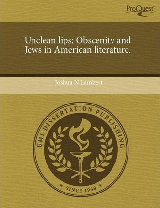 Unclean Lips Obscenity and Jews in American Literature