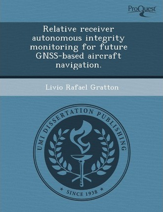 Relative Receiver Autonomous Integrity Monitoring for Future Gnss-Based Aircraft Navigation