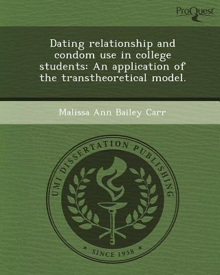 Dating Relationship and Condom Use in College Students An Application of the Transtheoretical Model