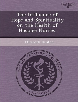The Influence of Hope and Spirituality on the Health of Hospice Nurses