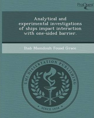 Analytical and Experimental Investigations of Ships Impact Interaction with One-Sided Barrier.