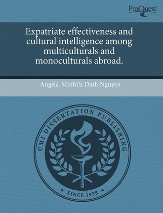 Expatriate Effectiveness and Cultural Intelligence Among Multiculturals and Monoculturals Abroad