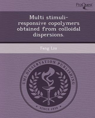 Multi Stimuli-Responsive Copolymers Obtained from Colloidal Dispersions