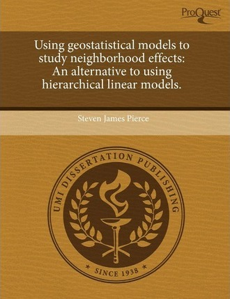 Using Geostatistical Models to Study Neighborhood Effects An Alternative to Using Hierarchical Linear Models