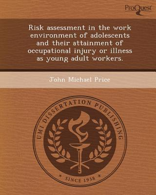 Risk Assessment in the Work Environment of Adolescents and Their Attainment of Occupational Injury or Illness as Young Adult Workers