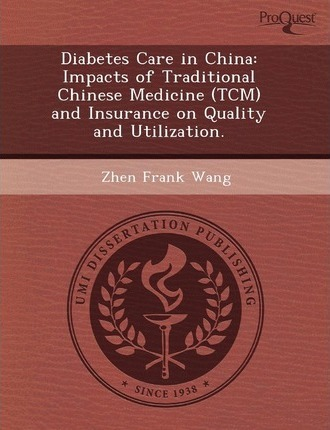 Diabetes Care in China Impacts of Traditional Chinese Medicine (Tcm) and Insurance on Quality and Utilization