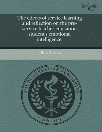 The Effects of Service Learning and Reflection on the Pre-Service Teacher Education Student's Emotional Intelligence