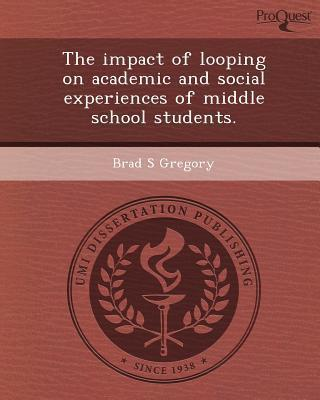 The Impact of Looping on Academic and Social Experiences of Middle School Students