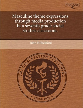 Masculine Theme Expressions Through Media Production in a Seventh Grade Social Studies Classroom