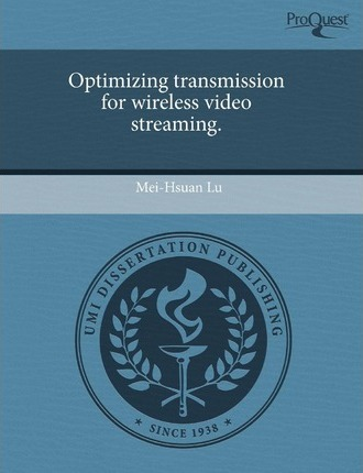 Optimizing Transmission for Wireless Video Streaming