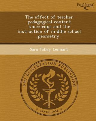 The Effect of Teacher Pedagogical Content Knowledge and the Instruction of Middle School Geometry