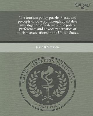 The Tourism Policy Puzzle Pieces and Precepts Discovered Through Qualitative Investigation of Federal Public Policy Preferences and Advocacy ACT