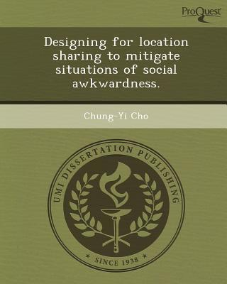 Designing for Location Sharing to Mitigate Situations of Social Awkwardness