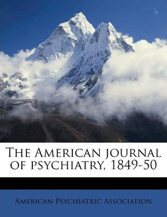 The American Journal of Psychiatry, 1849-50
