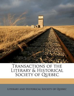 Transactions of the Literary & Historical Society of Quebec