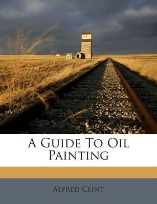 A Guide to Oil Painting