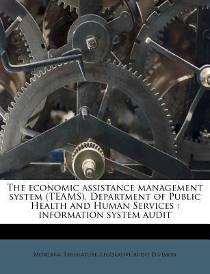 The Economic Assistance Management System (Teams), Department of Public Health and Human Services