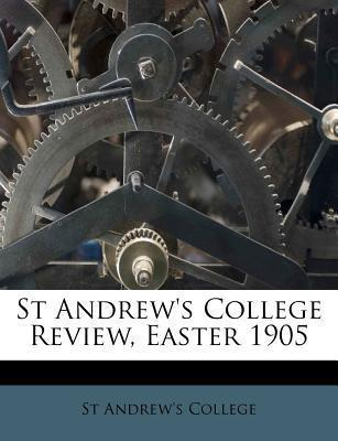 St Andrew's College Review, Easter 1905