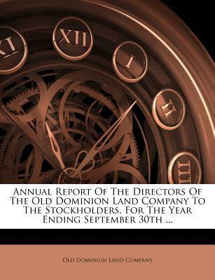 Annual Report of the Directors of the Old Dominion Land Company to the Stockholders, for the Year Ending September 30th ...