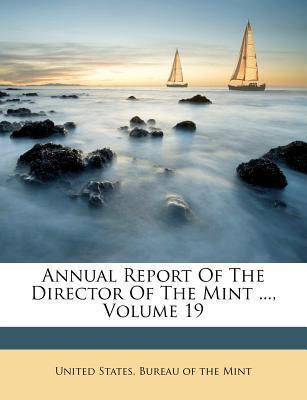 Annual Report of the Director of the Mint ..., Volume 19