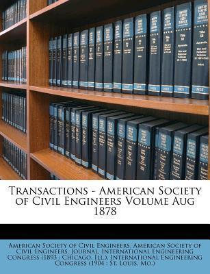 Transactions - American Society of Civil Engineers Volume Aug 1878