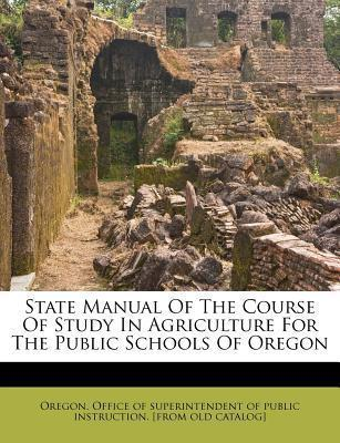 State Manual of the Course of Study in Agriculture for the Public Schools of Oregon